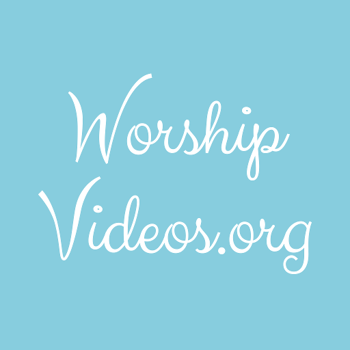 Worship Videos and Music